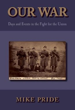 Our War: Days and Events in the Fight for the Union