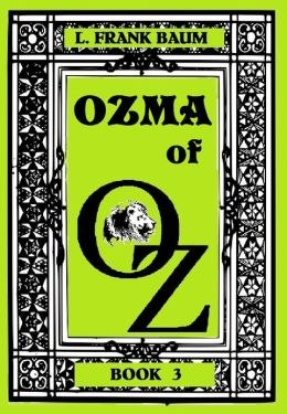 The Wizard of Oz, OZMA OF OZ, BOOK 3 (Original Version)