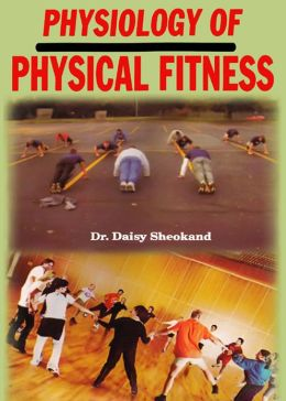 Physiology of Physical Fitness