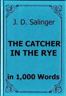 Salinger - The Catcher in the Rye - Book Summary in 1,000 Words