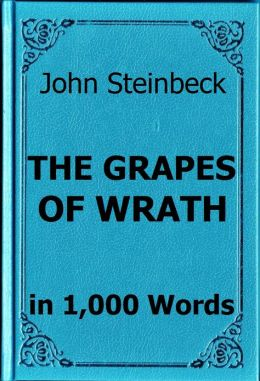 Steinbeck - The Grapes of Wrath - Book Summary in 1,000 Words