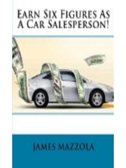 Earn Six Figures As A Car Salesperson!