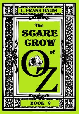 The Wizard of Oz, THE SCARECROW OF OZ, BOOK 9 (Original Version)