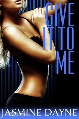 Give It to Me (BDSM Spanking Erotic Fiction)