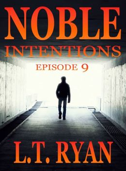 Noble Intentions: Episode 9