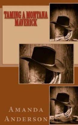 Taming a Montana Maverick