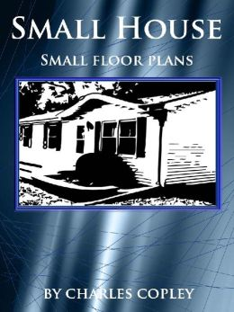 Small House: Small Floor Plans