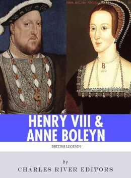King Henry VIII & Queen Anne Boleyn: Love and Death