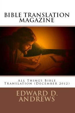 BIBLE TRANSLATION MAGAZINE: All Things Bible Translation (December 2012)