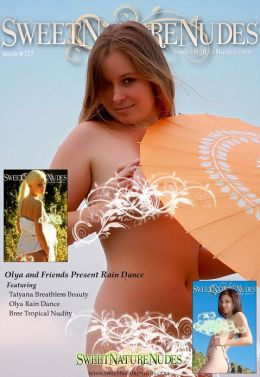 Olya and Friends Present Rain Dance - SweetNatureNudes Issue #127