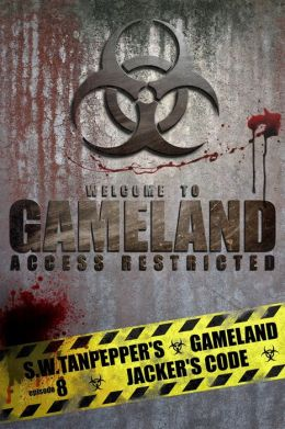 Jacker's Code: S.W. Tanpepper's GAMELAND (Episode 8) (Volume 8)