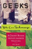 Book Cover Image. Title: Geeks Who Can Schmooze:  A Credit Suisse Private Banker Tells All (Investment Memoir), Author: W.E. Kidd
