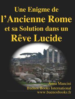 Une Enigme de l'Ancienne Rome et sa Solution dans un Reve Lucide