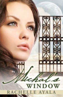 Michal's Window (A Novel: King David's First Wife)