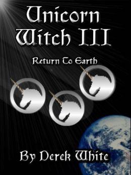 Unicorn Witch III (Return To Earth)