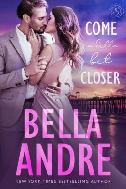 Come A Little Bit Closer: The Sullivans (Contemporary Romance)