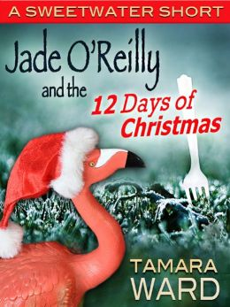 Jade O'Reilly and the 12 Days of Christmas (A Sweetwater Short)