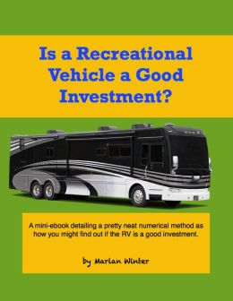 Is a Recreational Vehicle a Good Investment