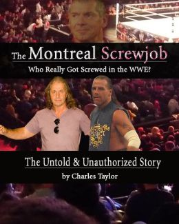 Inside The Montreal Screwjob: Who Really Got Screwed in the WWE?
