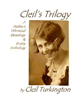 CLEIL'S TRILOGY - A Mother's Whimsical Genealogy & Poetry Anthology