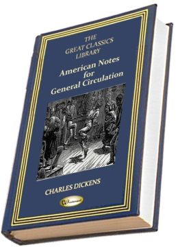 American Notes for General Circulation (THE GREAT CLASSICS LIBRARY)