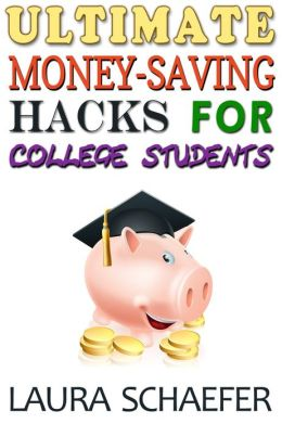 Ultimate Money-Saving Hacks for College Students