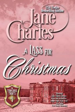 A Lass for Christmas (Tenacious Trents Novella - Book 4)