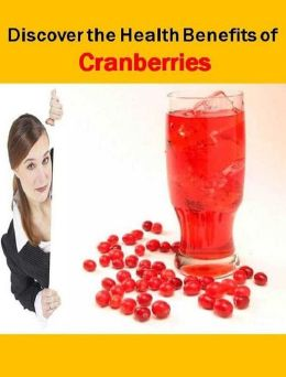Healthy Food eBook about Discover the Health Benefits of Cranberries -