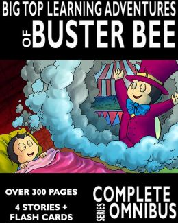 The Complete Big Top Learning Adventures of Buster Bee (Complete Series)