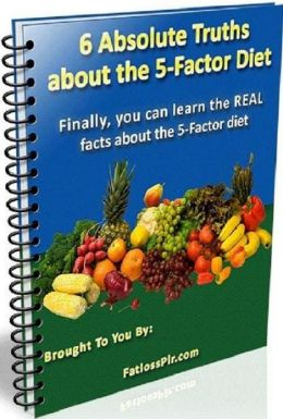 "Consumer Guides eBook - 6 Absolute Truths About the 5 – Factor Diet - ""The Sensible Eating Plan"""