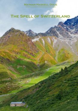 The Spell of Switzerland (Illustrated)