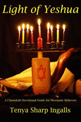 Light of Yeshua - A Chanukah Devotional Guide for Messianic Believers