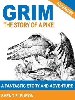 Grim: The Story of a Pike (Illustrated)