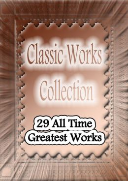 29 Classic Works Collection: All Time Greatest Works (With Active Table of Contents), A Christmas Carol, Alice in Wonderland, Grimm Fairy Tales, Man in the Iron Mask, Dr Jekyll and Mr Hyde, This Side of Paradise, The Three Musketeers, Jane Eyre and More!