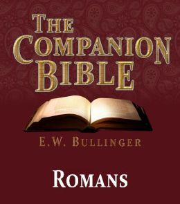 The Companion Bible - The Book of Romans