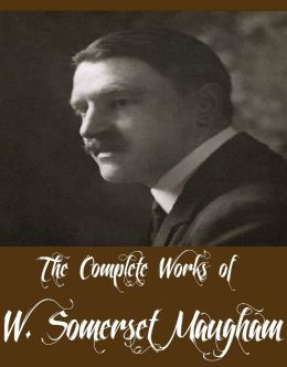 The Complete Works of W. Somerset Maugham (14 Complete Works of W. Somerset Maugham Including Of Human Bondage, The Moon and Sixpence, The Magician, The Land of The Blessed Virgin, The Land of Promise, Liza of Lambeth, Caesar's Wife, The Hero, And More)