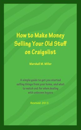 How to Make Money Selling Your Old Stuff on Craigslist