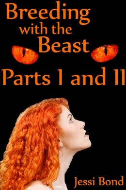 Breeding with the Beast: Parts I and II (Monster Breeding Gangbang Erotica)
