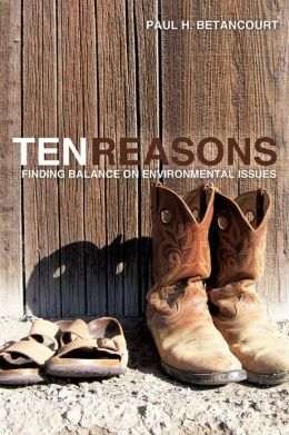 Ten Reasons: Finding Balance on Environmental Issues