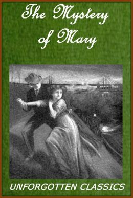 THE MYSTERY OF MARY (A CHRISTIAN ROMANCE) [active TOC]