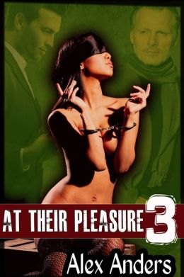 At Their Pleasure 3: Desired by the Billionaire and the Bad Boy (Alpha male, BDSM, male dominant & female submissive)