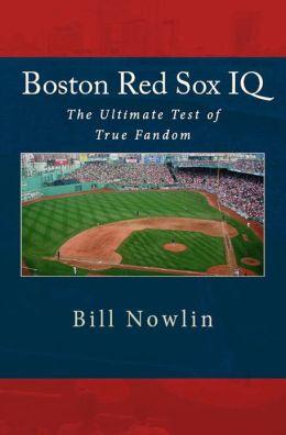 Boston Red Sox IQ - The Ultimate Test of True Fandom