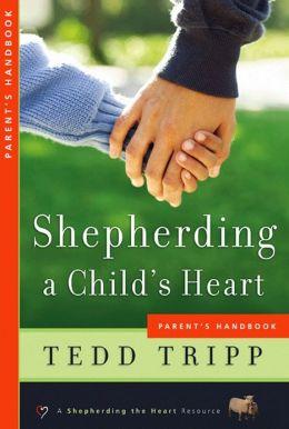 Shepherding a Child's Heart-Parent's Handbook