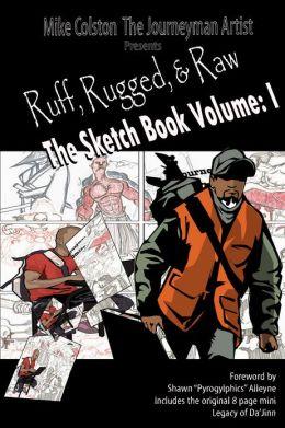 Ruff, Rugged & Raw The Sketchbook Volume:I