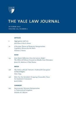 Yale Law Journal: Volume 122, Number 1 - October 2012