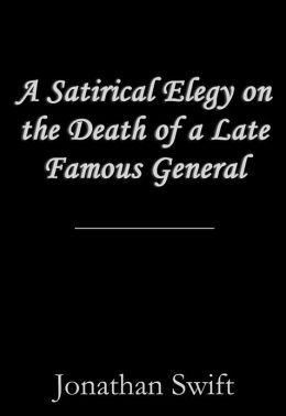 A Satirical Elegy on the Death of a Late Famous General