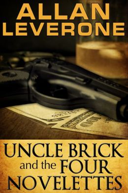 Uncle Brick and the Four Novelettes