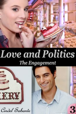 Love and Politics - The Engagement (Full figured, curvy, plus size, bbw, alpha male, political, big girl, Erotic Romance)