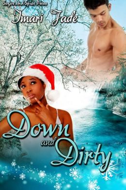 Down and Dirty [Interracial Erotic Romance]