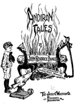Andiron Tales: A Short Story Collection, Horror, Fiction and Literature Classic By John Kendrick Bangs! AAA+++